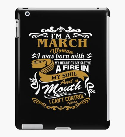 I am a March Woman I was born with my heart on my sleeve iPad Case/Skin