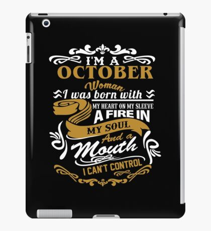 I am an October Woman I was born with my heart on my sleeve iPad Case/Skin