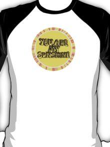 You are my sunshine (circle) T-Shirt