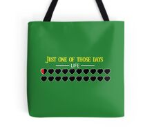 Just one of those days Tote Bag