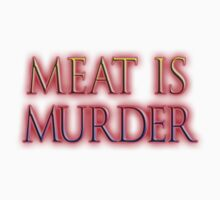 Meat is Murder, Vegetarianism, Vegetarian, Vegan, by TOM HILL - Designer