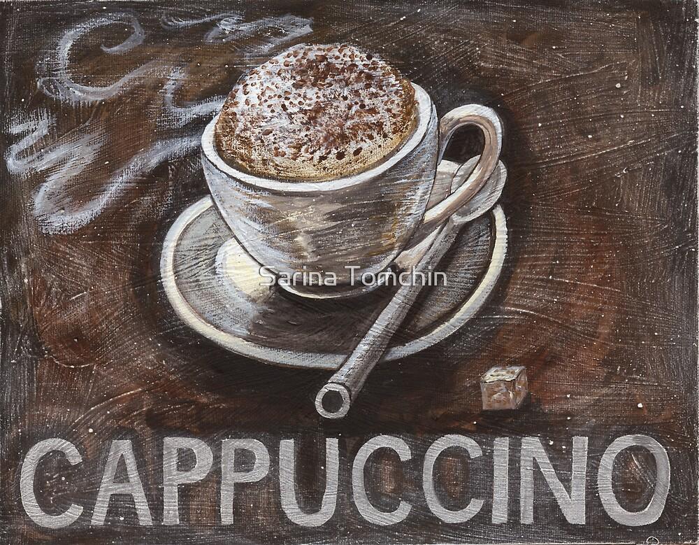 cappuccino by Sarina Tomchin