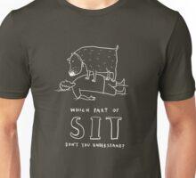 sit! Unisex T-Shirt