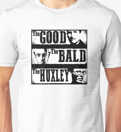 The Good, The Bald & The Huxley Unisex T-Shirt