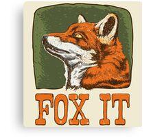 FOX IT  Canvas Print