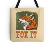 FOX IT  Tote Bag