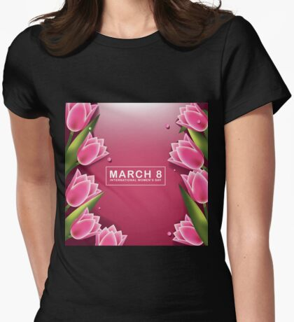 March 8 International Womens Day pink background with pretty tulips Womens Fitted T-Shirt