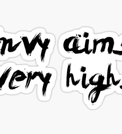 "Envy aims very high... ""Ovid"" Inspirational Quote Sticker"
