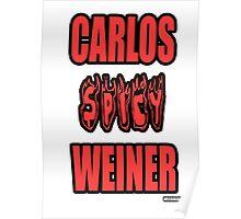Carlos Spicy Weiner Poster