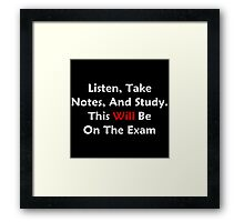 Listen, Take Notes, And Study Framed Print