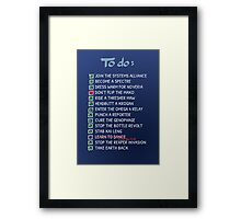 Commander Shepards To-Do List Framed Print