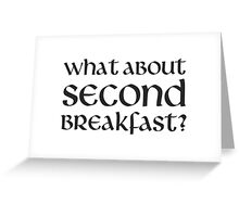 What About Second Breakfast Greeting Card