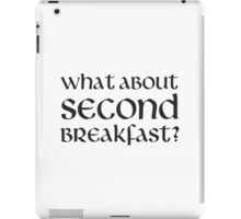 What About Second Breakfast iPad Case/Skin