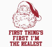 First Things First I'm The Realest by designsbybri