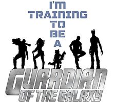 I'm Training to be a Guardian of the Galaxy Photographic Print