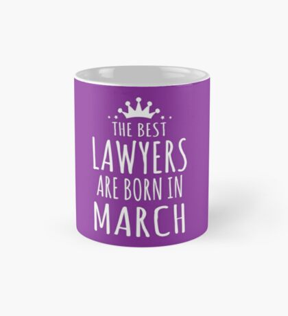 THE BEST LAWYERS ARE BORN IN MARCH Mug