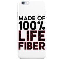 Made of 100% Life Fiber - Black iPhone Case/Skin