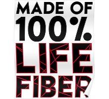 Made of 100% Life Fiber - Black Poster
