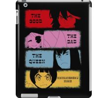 The good, The Bad, The Queen & Mankanshoku Mako iPad Case/Skin