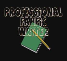 Professional Fanfic Writer by thescudders