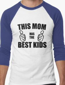 THIS MOM HAS THE BEST KIDS Men's Baseball ¾ T-Shirt