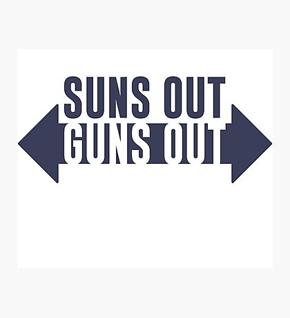 Suns Out Guns Out Fitness Photographic Print