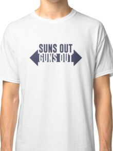 Suns Out Guns Out Fitness Classic T-Shirt