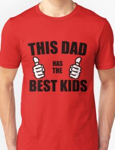 THIS DAD HAS THE BEST KIDS Unisex T-Shirt