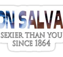 Damon Salvatore Sexier Than You Since 1864 Sticker