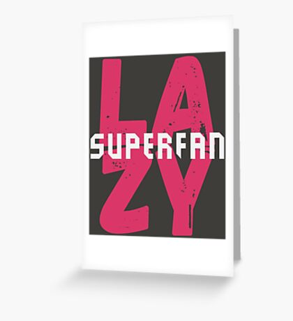 Lazy Superfan Podcast Logo Greeting Card
