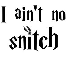 I ain't no snitch  Photographic Print