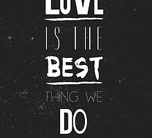 Love is the best quote stylish black and white illustration by vinainna