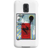 Paint it Black Samsung Galaxy Case/Skin