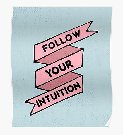 Follow your intuition Poster