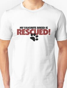 Rescued Dogs ONLY Unisex T-Shirt