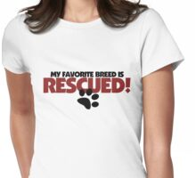 Rescued Dogs ONLY Womens Fitted T-Shirt
