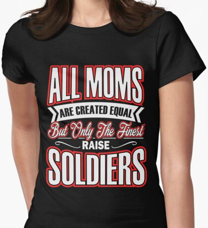 Army Mom T-Shirt - The Finest Raise Soldiers Womens Fitted T-Shirt