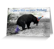 I Give a Shit Bear Greeting Card