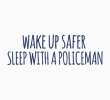 Funny 'Wake Up Safer. Sleep With a Policeman' T-Shirt and Gifts by Albany Retro
