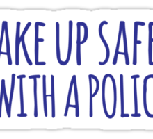 Funny 'Wake Up Safer. Sleep With a Policeman' T-Shirt and Gifts Sticker