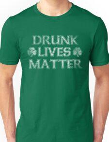 Drunk Lives Matter St Patrick's Day Unisex T-Shirt