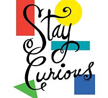 Stay Curious by Andi Bird