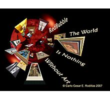 The World Is Nothing Without Art Photographic Print