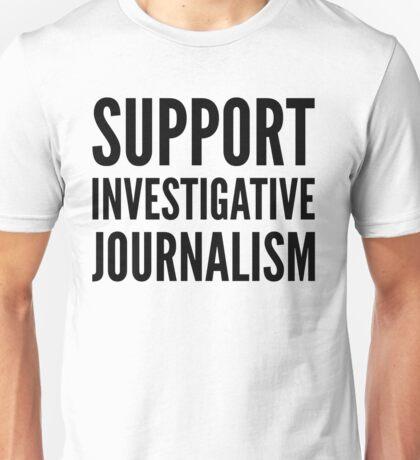 Support Investigative Journalism Unisex T-Shirt