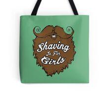 Shaving Is For Girls Tote Bag