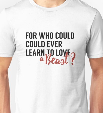 Learn To Love A Beast Unisex T-Shirt