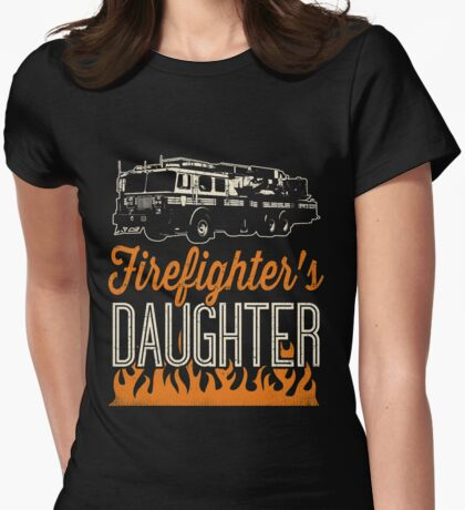 Daughter Of A Firefighter Shirt She Is Proud Of Her Father Womens Fitted T-Shirt