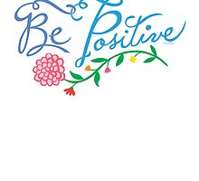 Be Positive by Andi Bird