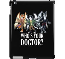 Who's Your Dogtor? iPad Case/Skin
