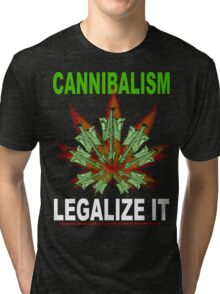 CANNIBALISM - LEGALIZE IT Tri-blend T-Shirt